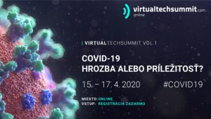 Krízová konferencia Virtualtechsummit bude prvou odbornou virtuálnou konferenciou v strednej Európe. Organizátori ňou reagujú na aktuálnu situáciu spôsobenú koronavírusom vo svete