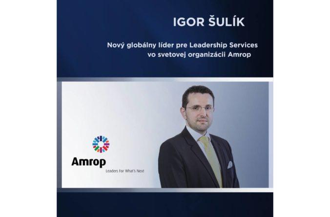 Igor Šulík sa stal globálnym lídrom pre Leadership Services vo svetovej organizácii Amrop